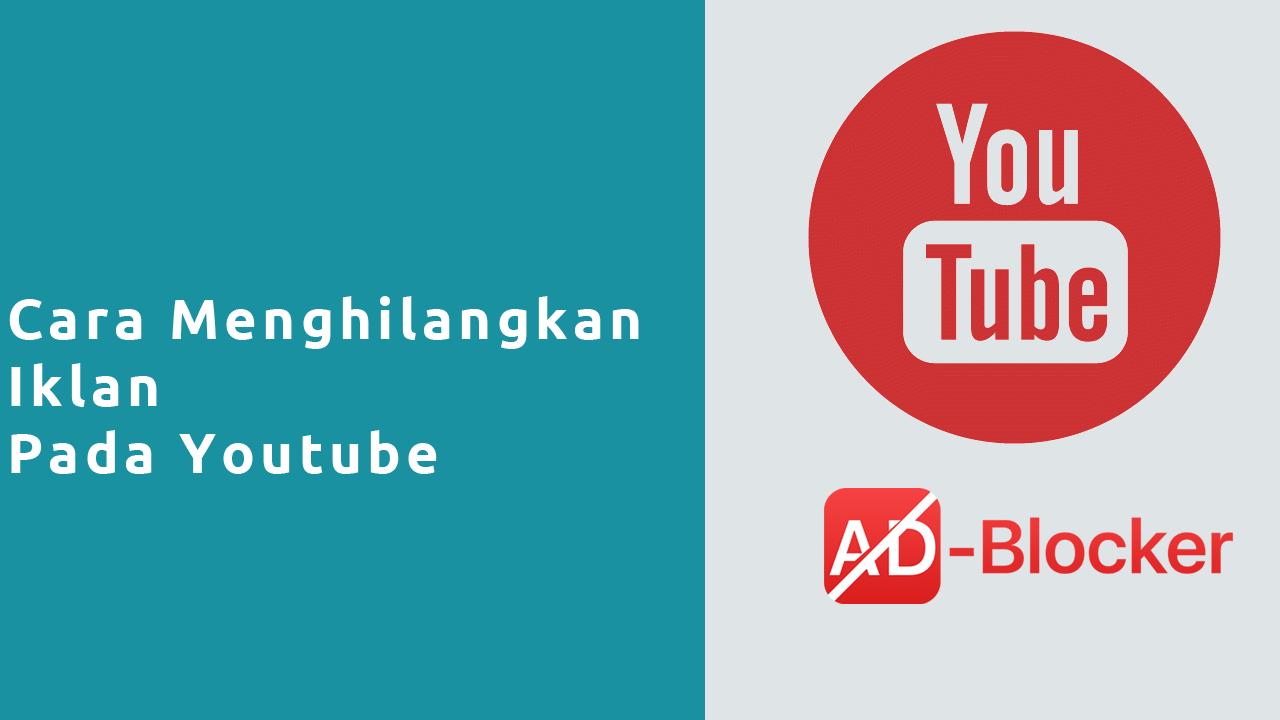 Cara Menghilangkan Iklan Youtube