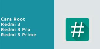 Cara Mudah Root Redmi 3 , 3 Pro, 3 Prime