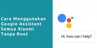 cara menggunakan google assistant xiaomi tanpa root
