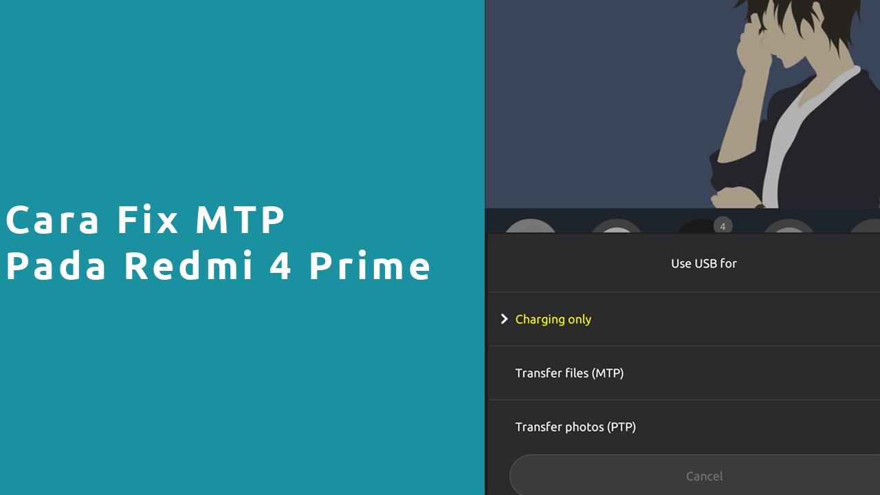 Cara Fix MTP Redmi 4 Prime