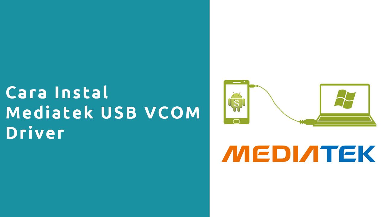 Cara Instal Mediatek USB VCOM Driver
