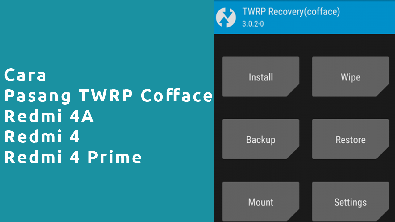 Cara Pasang TWRP Cofface Redmi 4A, 4 , 4 Prime