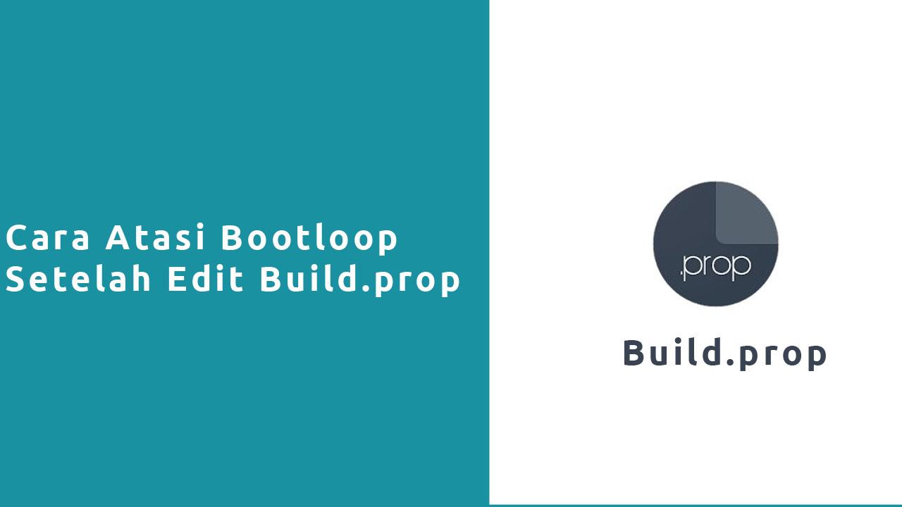 Cara Mengatasi Bootloop Setelah Edit Build Prop